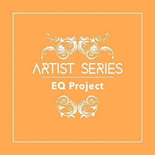 Series Eq - Artist Series: EQ Project