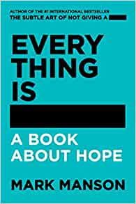 Everything is ed merch a book about hope mark manson