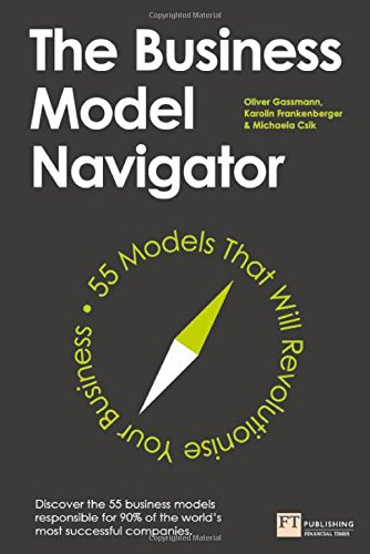 The Business Model Navigator: 55 Models That Will Revolutionise Your Business (Business Model Navigator compare prices)