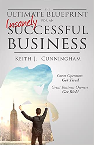 The ultimate blueprint for an insanely successful business keith j the ultimate blueprint for an insanely successful business keith j cunningham 9780984659203 amazon books fandeluxe Gallery