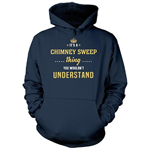 Chimney Sweep Thing You Wouldn't Understand - Hoodie Navy (Fashion Chimney Hood)