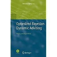 Optimized Bayesian Dynamic Advising: Theory and Algorithms