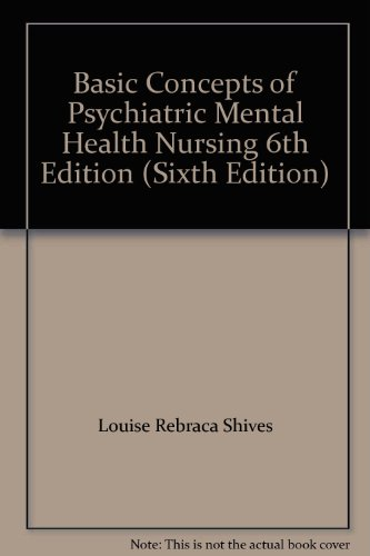 Basic Concepts of Psychiatric Mental Health Nursing 6th Edition (Sixth Edition)