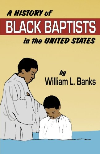 A History of Black Baptists in the United States