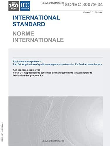 ISO/IEC 80079-34:2018, Second Edition: Explosive atmospheres - Part 34: Application of quality systems for ex product manufacture (NON000000)