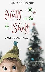Hellf on the Shelf: A Christmas Short Story