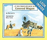 If You Traveled West in a Covered Wagon, Ellen Levine, 0606018557