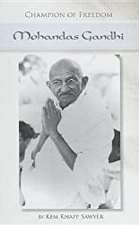 Champion of Freedom: Mohandas Gandhi (Champion of Freedom (Morgan Reynolds))