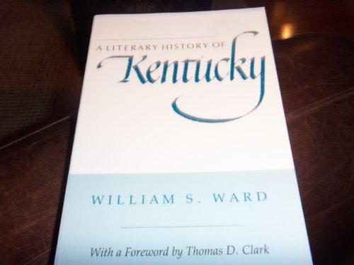 A Literary History of Kentucky William S. Ward