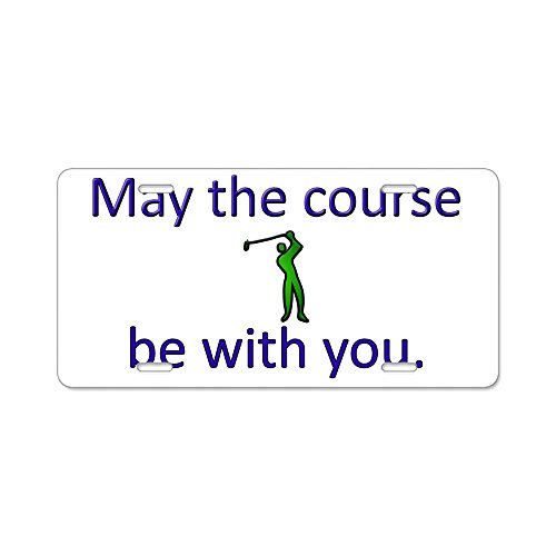CafePress - May the course be with you Aluminum License Plate - Aluminum License Plate, Front License Plate, Vanity Tag (Course Shores Golf)