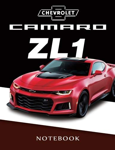 Chevrolet Camaro ZL1 Notebook: Muscle Car Camaro Journal / Diary / Notebook, Lined Composition Notebook,(8.5 x 11 inches) for boys & Men (Muscle Cars) (Volume 1)