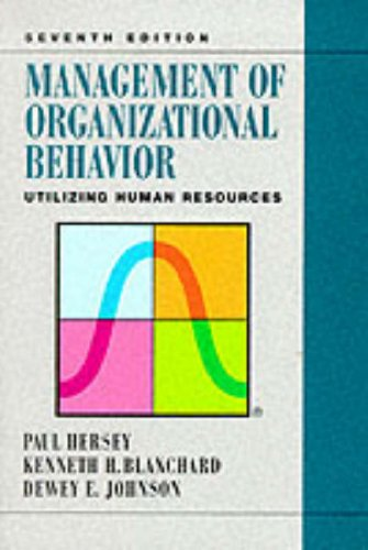 Management of Organizational Behavior: Utilizing Human Resources ...