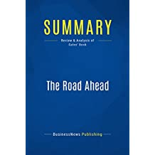 Summary: The Road Ahead: Review and Analysis of Gates' Book