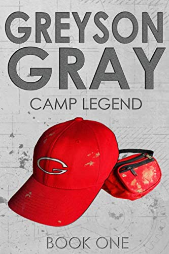 Greyson Gray: Camp Legend (The Greyson Gray Series) (Best Sellers For 12 Year Olds)