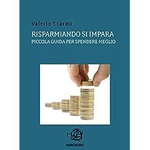 Risparmiando si impara. piccola guida per spendere meglio. (Italian Edition)