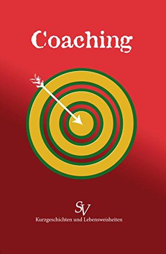 Coaching: Kurzgeschichten und Lebensweisheiten (German Edition)
