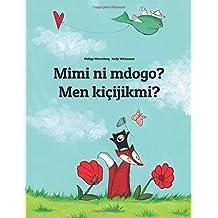 Mimi ni mdogo? Men kiçijikmi?: Swahili-Turkmen (Türkmençe/Türkmen dili): Children's Picture Book (Bilingual Edition) (Swahili Edition)