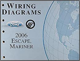 2006 Ford Escape & Mercury Mariner Wiring Diagram Manual Original: Ford:  Amazon.com: BooksAmazon.com