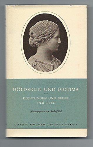 Hölderlin und Diotima. Dichtungen und Briefe der Liebe