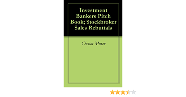 Investment bankers pitchbook stockbroker sales rebuttals examples amber financial investments