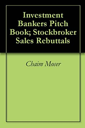Investment bankers pitchbook stockbroker sales rebuttals examples nkoto investments clothing