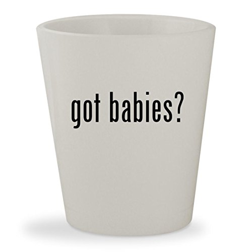 got babies? - White Ceramic 1.5oz Shot Glass (Game Diaper Video Cloth)