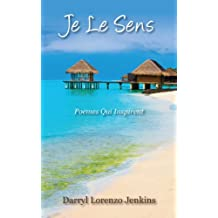 Je Le Sens: Poemes Qui Inspirent (French Edition)