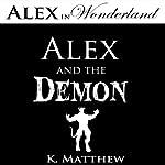 Alex and the Demon: Alex in Wonderland | K. Matthew