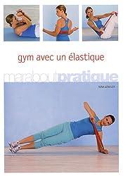 Gym avec un élastique : Entraînement en 15/30/60 minutes