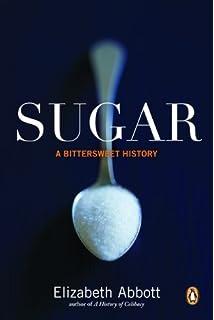 Sugar: A Bittersweet History