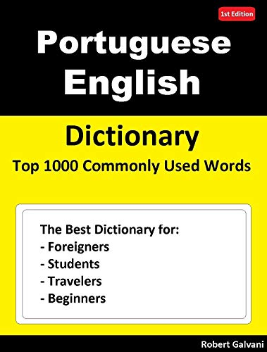 Portuguese English  Dictionary  Top 1000 Commonly Used Words: The Best Dictionary for Foreigners, Students, Travelers and Beginners