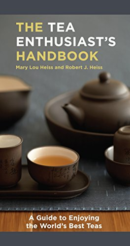 The Tea Enthusiast's Handbook: A Guide to Enjoying the World's Best Teas