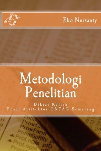 Metodologi Penelitian: Diktat Kuliah Prodi Arsitektur UNTAG Semarang (Indonesian Edition)