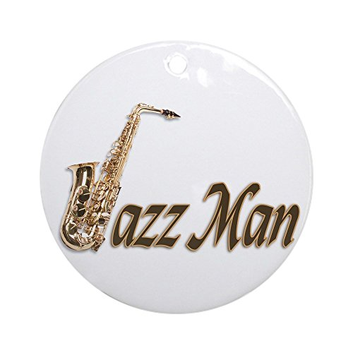 - CafePress Jazz man sax saxophone Ornament (Round) Round Holiday Christmas Ornament