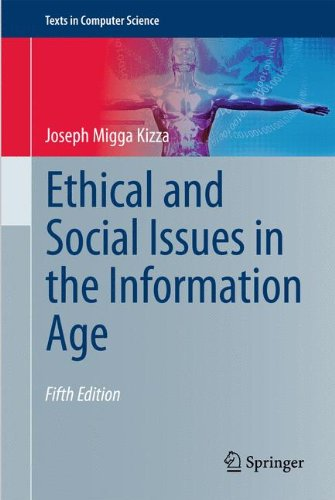 Ethical And Social Issues In The Information Age (Texts In Computer Science)