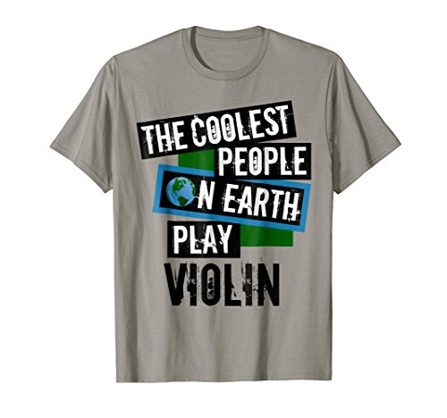 The Coolest People on Earth Play Violin Cool String Instrument T-Shirt