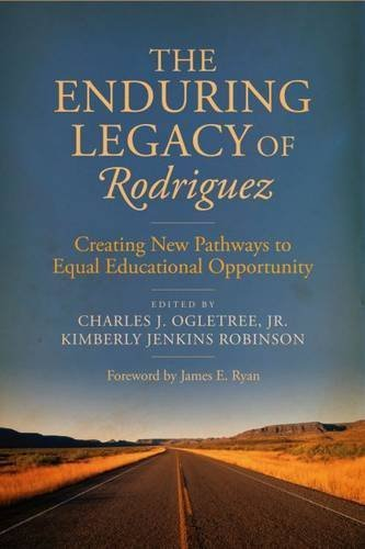 The Enduring Legacy of Rodriguez: Creating New Pathways to ...