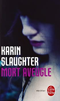 Grant County, tome 1 : Mort aveugle par Slaughter