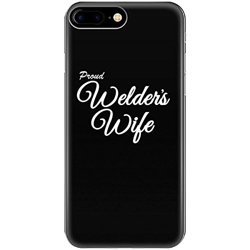Proud Welder's Wife Funny Birthday Gift For Welders Wife - Phone Case Fits Iphone 6 6s 7 8