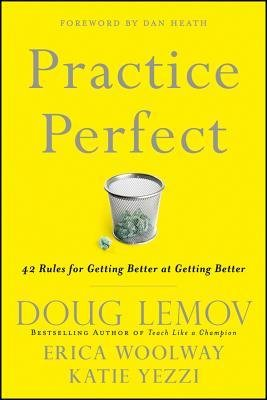 [(Practice Perfect: 42 Rules for Getting Better at Getting Better )] [Author: Doug Lemov] [Oct-2012]