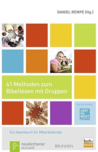 41-methoden-zum-bibellesen-mit-gruppen-ein-ideenbuch-fr-mitarbeitende-zur-initiative-liest-du-mich-gott-zum-nachlesen