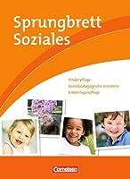 Sprungbrett Soziales - Kinderpflege: Kinderpflege, Sozialpädagogische...