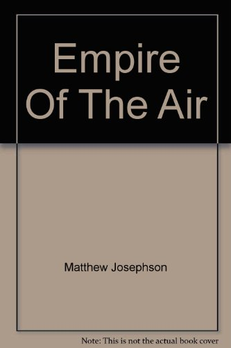 empire-of-the-air-juan-trippe-and-the-struggle-for-world-airways