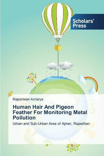 Human Hair and Pigeon Feather for Monitoring Metal Pollution