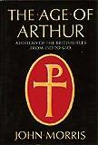 The Age of Arthur, Morris, John, 068413313X