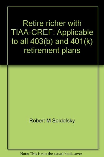 Retire Richer With Tiaa Cref  Applicable To All 403 B  And 401 K  Retirement Plans