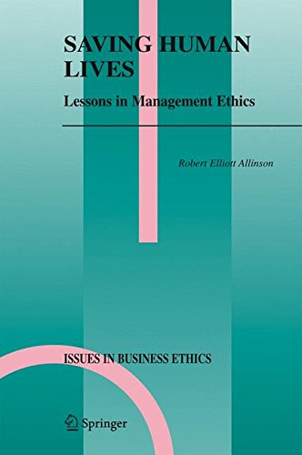 Saving Human Lives: Lessons in Management Ethics (Issues in Business Ethics)