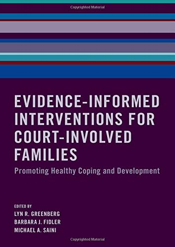 Evidence-Informed Interventions for Court-Involved Families: Promoting Healthy Coping and Development