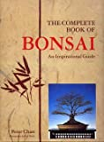 The Complete Book Of BONSAI: An Inspirational Guide.