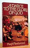 A Dance to the Glory of God, Hugh Fleetwood, 0241110882
